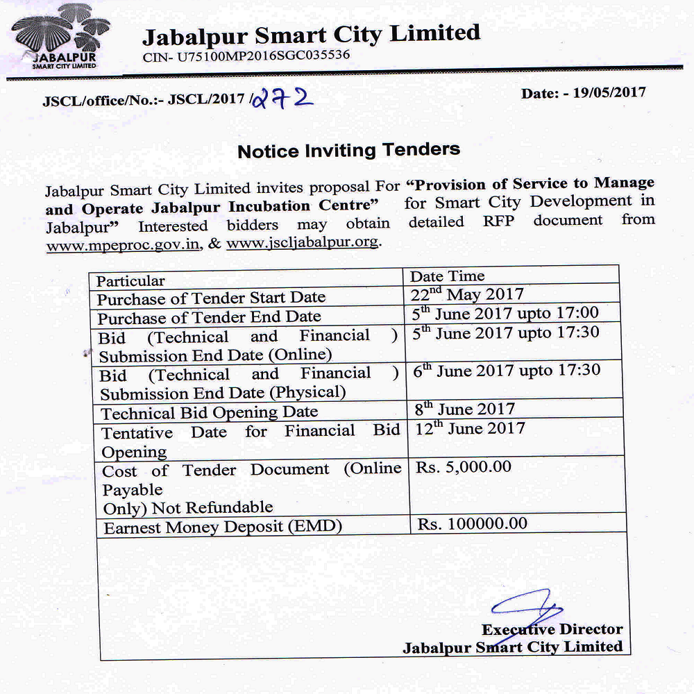 Provision of Services to Manage and Operate Jabalpur Incubation Center. Last Date of Purchase of Tender Document : 05-06-2017 and Last Date Submission of Document Online : 05-06-2017